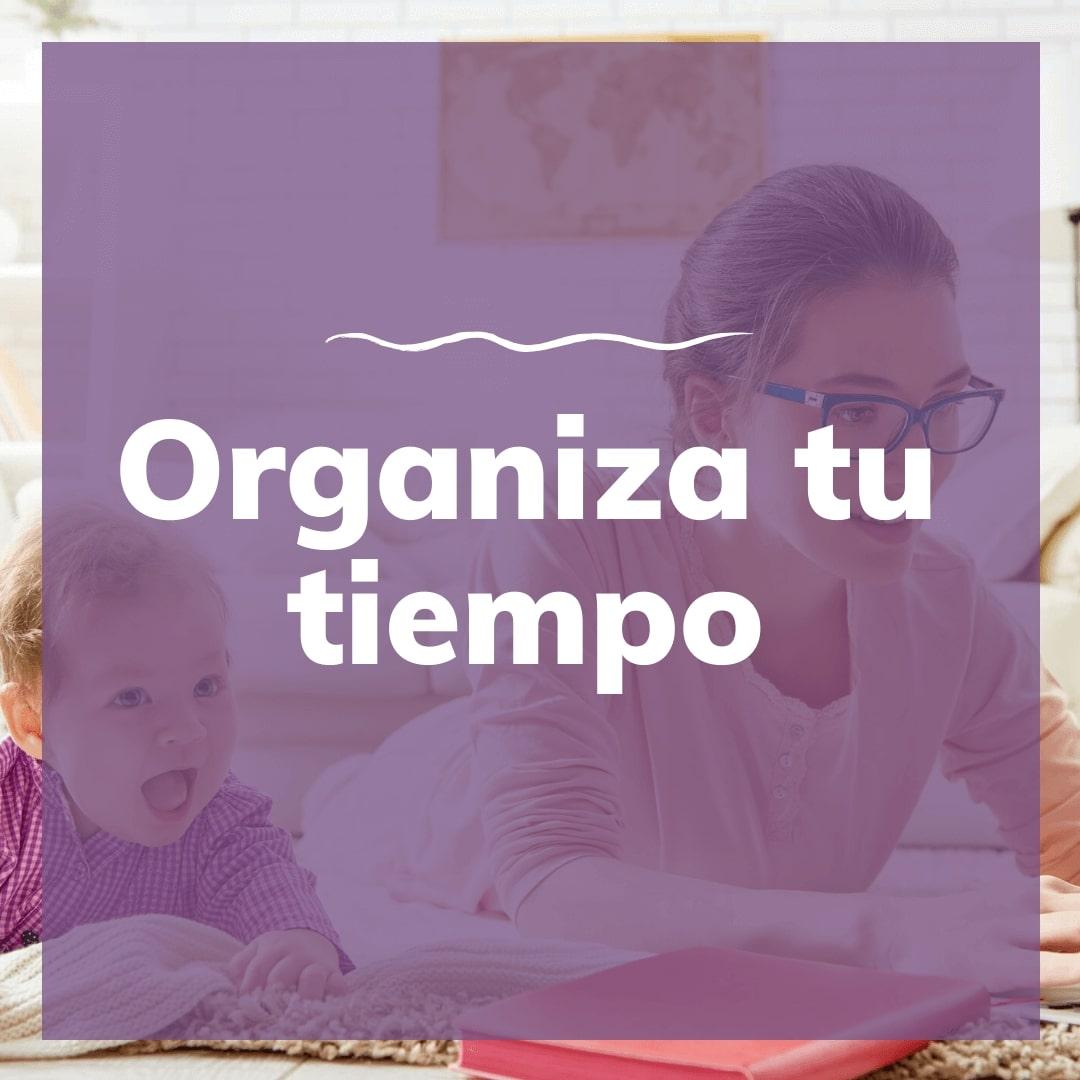 Organiza tu tiempo_mamá emprendedora